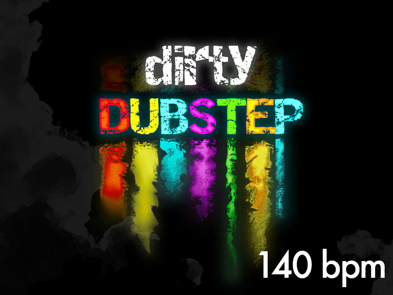 140 dirty dubstep